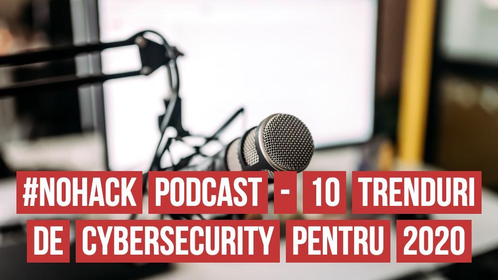 #NOHACK Podcast - 10 previziuni pentru internetul anului 2020
