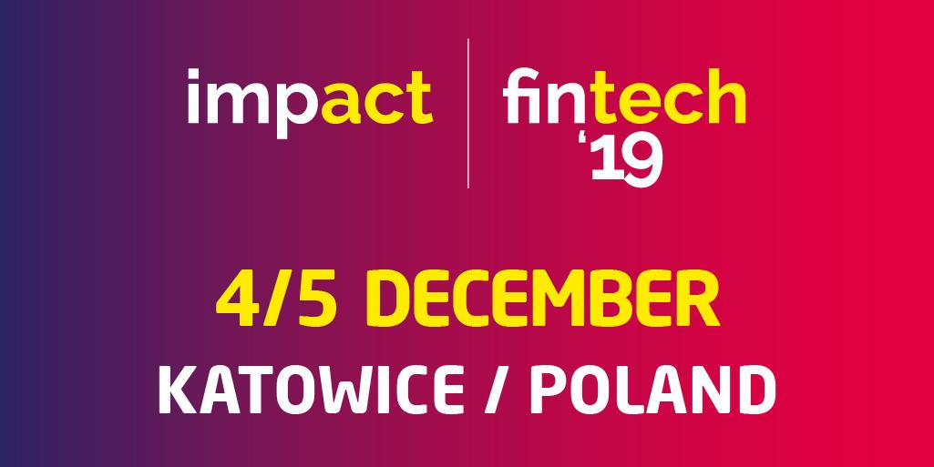 Impact fintech'19 in Katowice (Poland) - future of finance in CEE