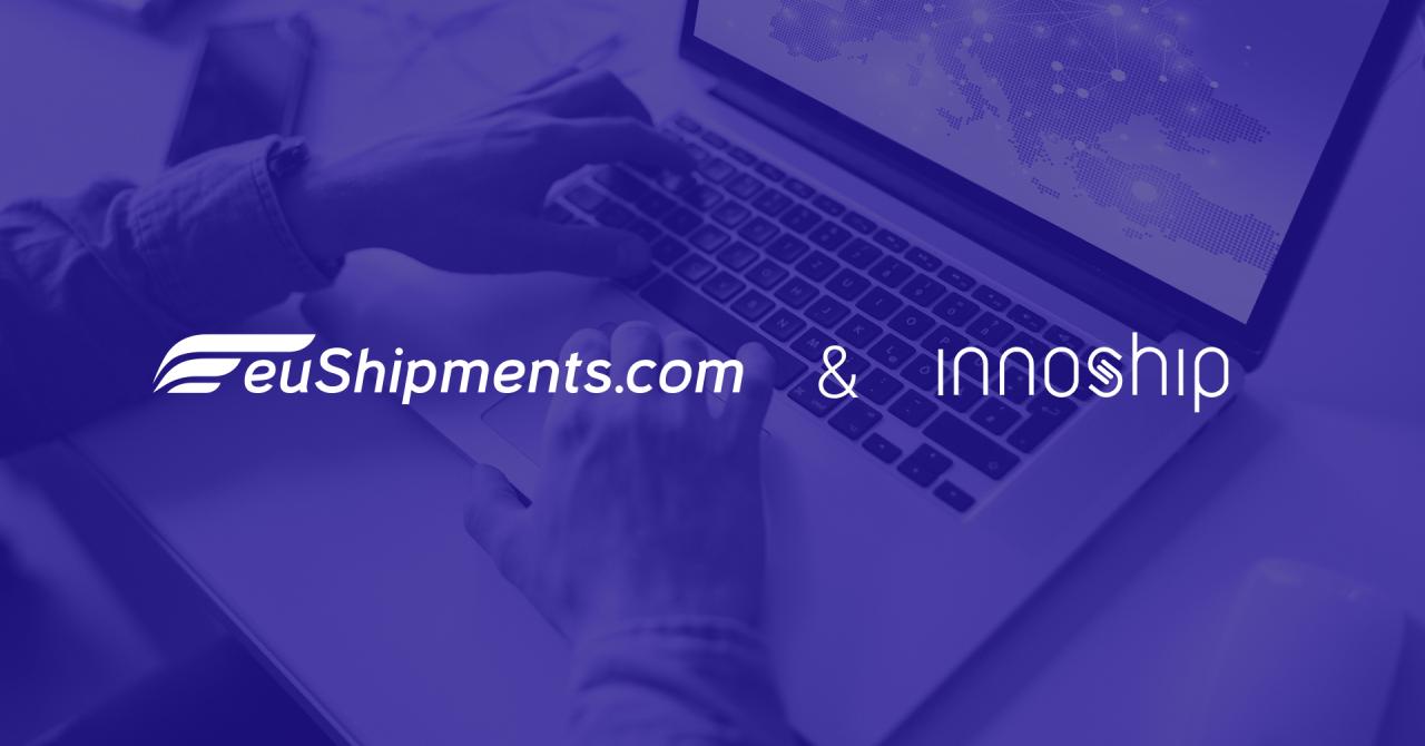 Innoship, parteneriat cu euShipments: Va ajuta afacerile românești să se extindă
