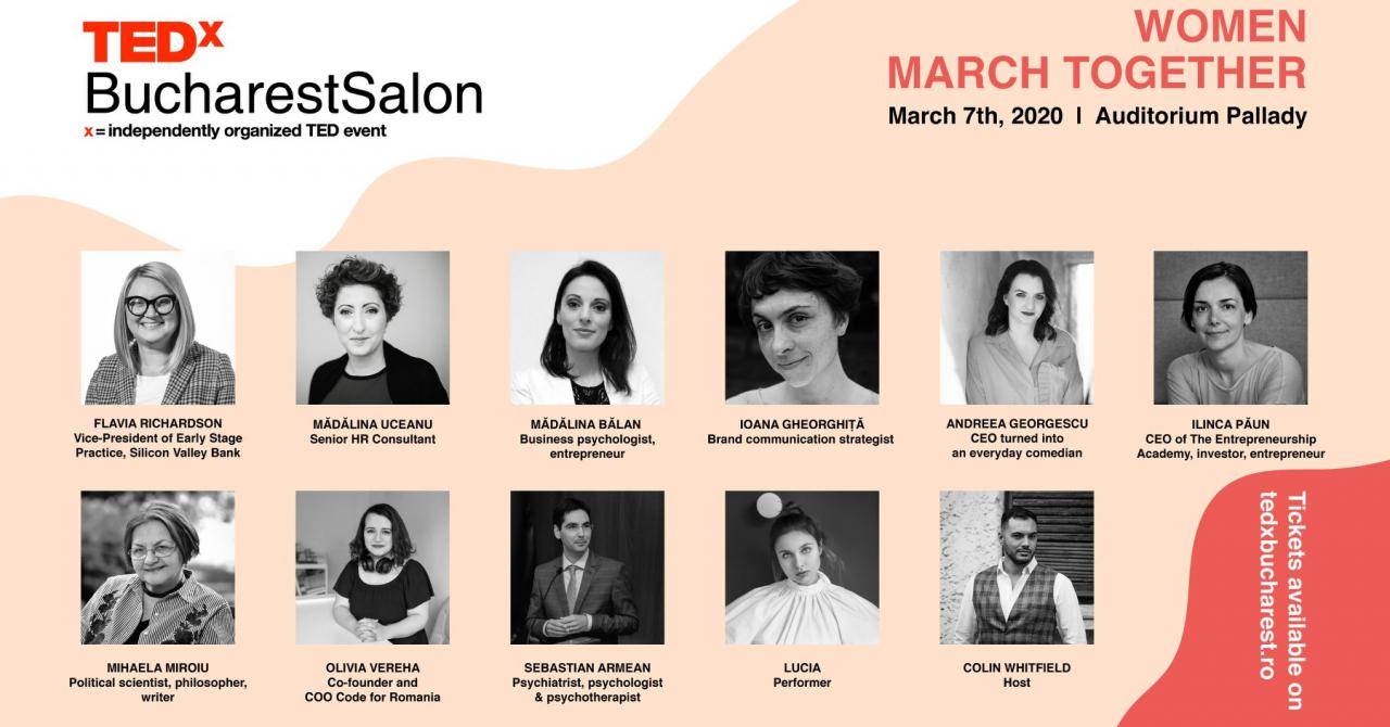 TedxBucharest: 10 speakeri la Women March Together. Programul evenimentului