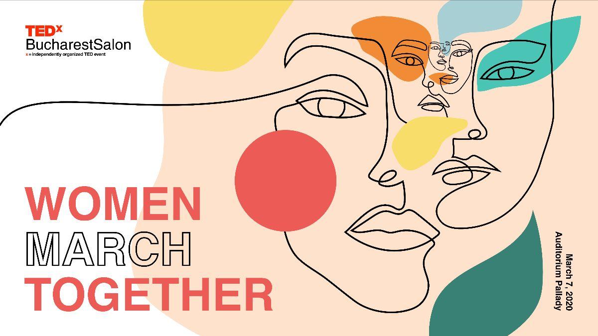 TEDxBucharest celebrează femeile: Women March Together pe 7 martie