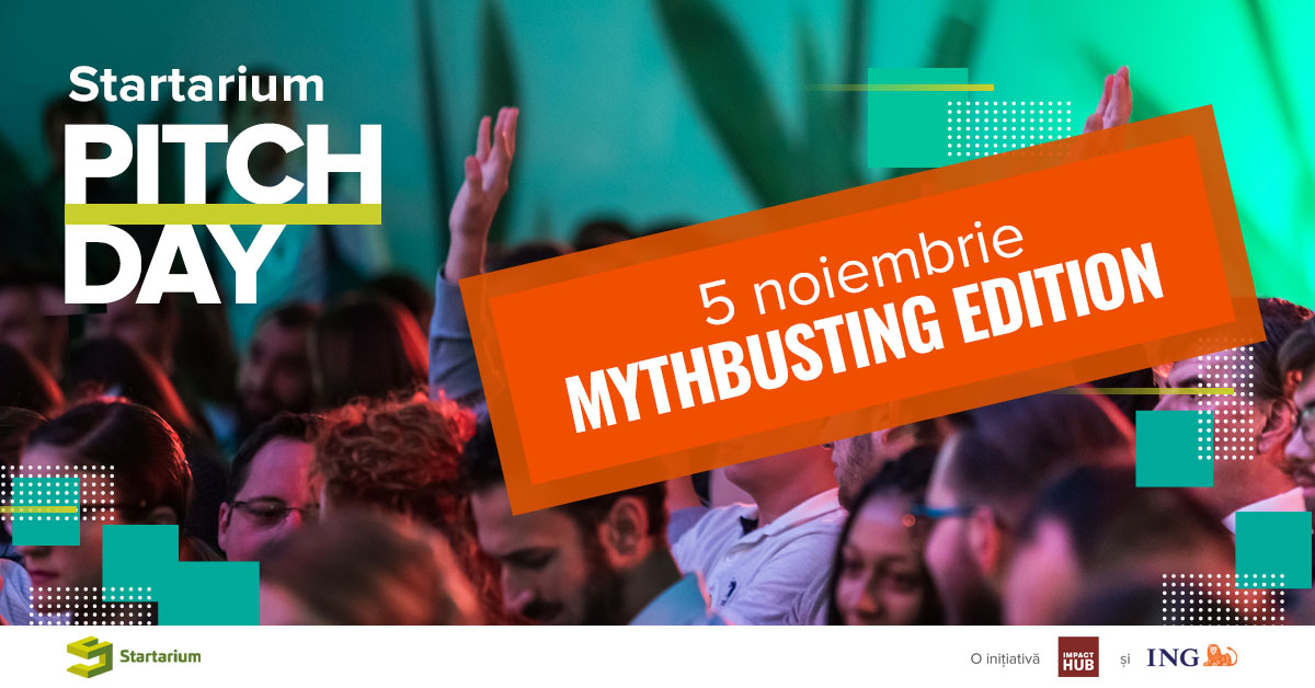 Startarium PitchDay 2019: mythbusting în antreprenoriat. Cum participi