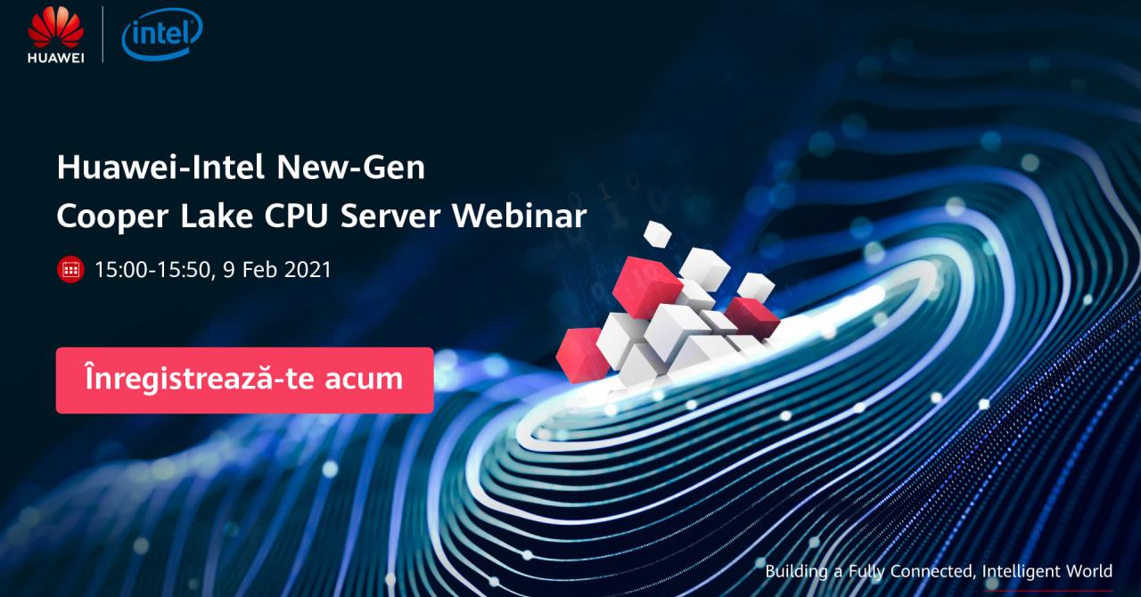 Parteneriatul Huawei - Intel continuă în 2021: Webinar despre noile procesoare