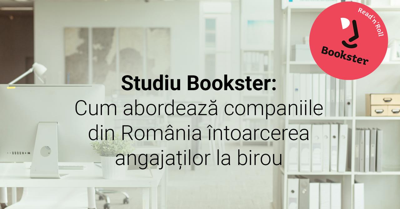 Studiu Bookster: Cum abordează companiile întoarcerea angajaților la birou