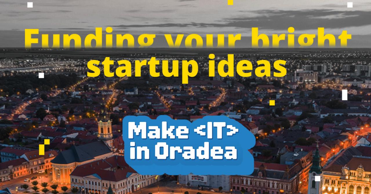 Make IT in Oradea caută startup-uri pentru incubatorul Bright Nights