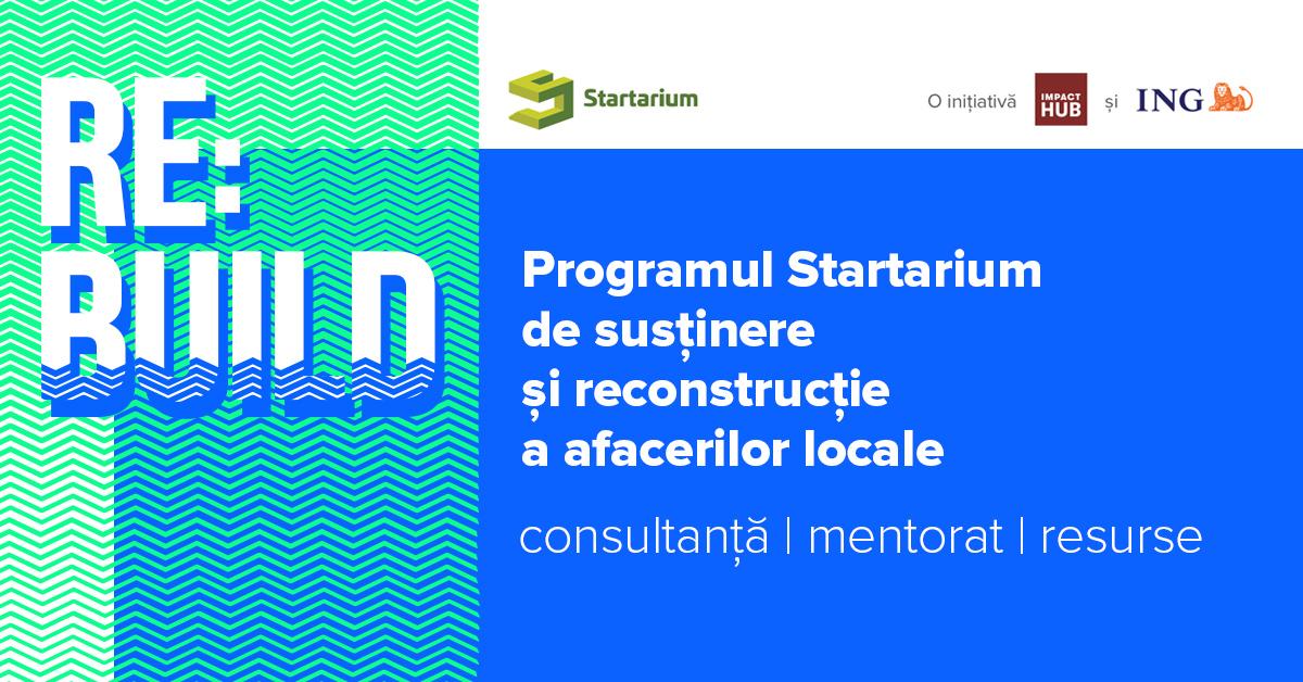 Startarium RE:BUILD, programul care ajută la reconstruirea afacerilor