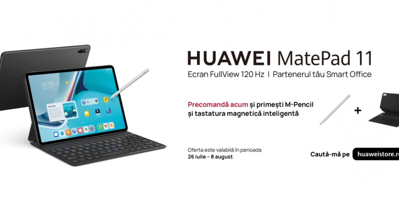 Huawei MatePad 11, lansată oficial: ecran de 120 de Hz și preț sub 2.000 de lei