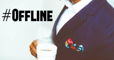 De ce deschidem secțiunea #Offline?