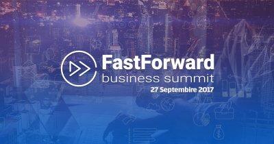 Fast Forward Business Summit - evenimentul unde te întâlnești cu banii