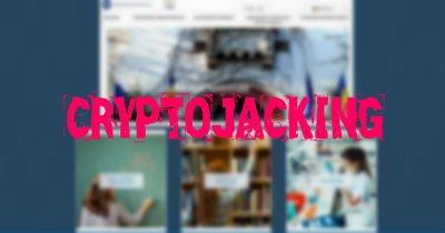 Site-ul Ministerului Educației minează criptomonede pe spinarea ta