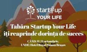 Tabăra Startup Your Life, ediția 4. Ce antreprenori vin la eveniment