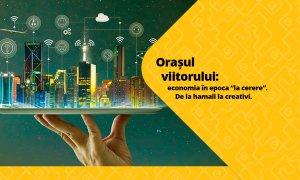 "Orașul viitorului: economia ""la cerere"". De la hamali la creativi"