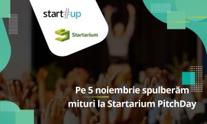 Sparge miturile antreprenoriatului la Startarium PitchDay 2019