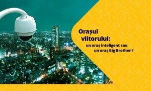 Un oraș inteligent sau un oraș Big Brother?
