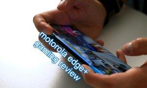 Gaming review Motorola edge+: Performanțe de top, funcții unice pentru gameri