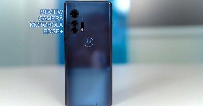 Review camere Motorola edge+: Cel mai bun camera phone lansat de Motorola
