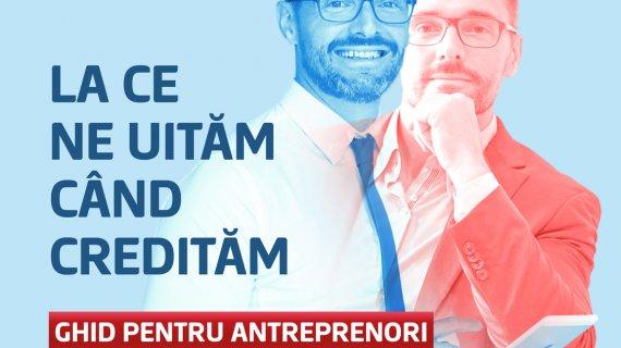 """Ghid pentru antreprenori de la BCR: """"La ce ne uităm când credităm"""""""