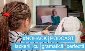 #NOHACK Podcast - Cum recunoști un hacker cu o gramatică perfectă?