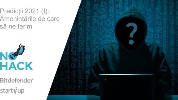 #NOHACK - Pericole și previziuni pentru 2021 pe internet