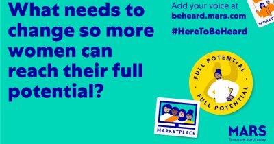 Mars dorește să facă auzită vocea femeilor din business. Lansează #HereToBeHeard