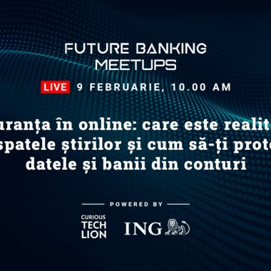 Future Banking Meetups, 9 februarie, 10.00: cum îți protejezi banii în online?