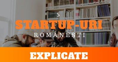 VIDEO Startup-uri românești pe înțelesul tuturor (Episodul 1)