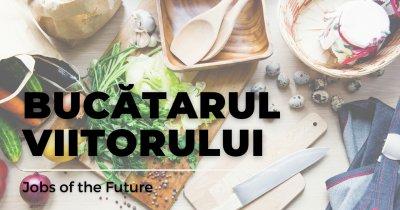 Jobs of the Future - Cum va arăta bucătăria viitorului?