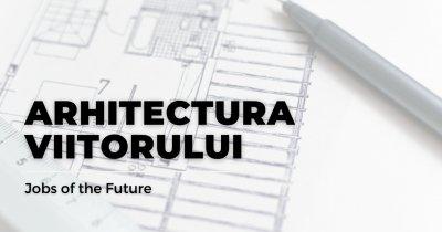 """Jobs of the Future - Arhitectul viitorului va fi specialist în """"domotică"""""""