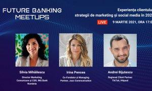 Future Banking Meetups, 9 martie: Strategii de marketing și social media în 2021