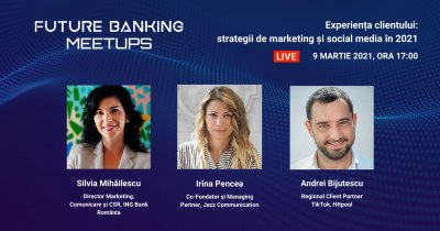 VIDEO Future Banking Meetups: Strategii de marketing și social media în 2021