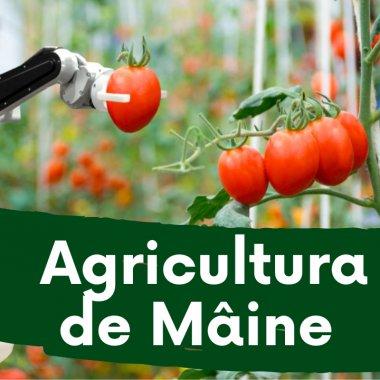 Agricultura de Mâine trebuie să devină agricultura de azi. Cum o facem?