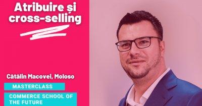 Masterclass Commerce School of the Future - cum și de ce faci cross-selling?
