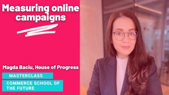 Masterclass Commerce School of the Future - cum măsori campaniile de marketing?