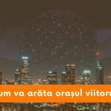 De ce să te înscrii la Cities of the Future? Cum schimbă tehnologia orașul