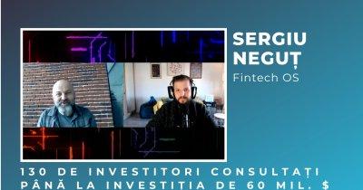 🎥 Sergiu Neguț, Fintech OS: 130 de investitori analizați și planurile globale
