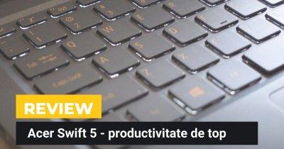 REVIEW Laptop Acer Swift 5 - mașină puternică de productivitate hibridă