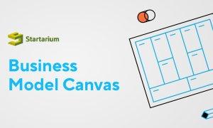 Ce înseamnă Business Model Canvas și de ce ai nevoie de el?