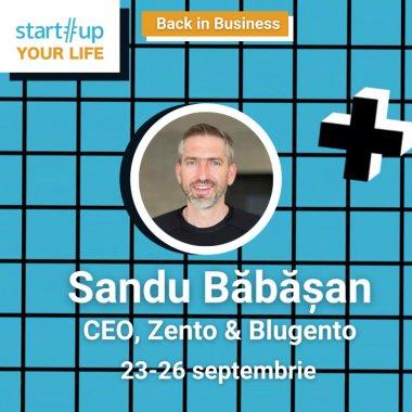 Cine este Sandu Băbășan și ce poți învăța de la el la Startup Your Life 2021