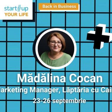 Cine este Mădălina Cocan și ce poți învăța de la ea la Startup Your Life