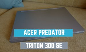 REVIEW Acer Predator Triton 300 SE, gaming cu parfum de corporatist