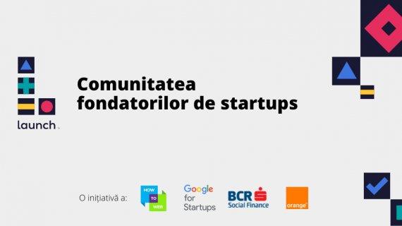 How to Web lansează Launch, comunitatea pentru startup-urile locale